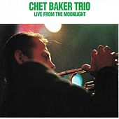 Live from the Moonlight by Chet Baker