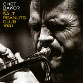 At the Salt Peanuts Club 1981 (Live) by Chet Baker
