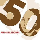 Play & Download Mendelssohn 50 by Various Artists | Napster