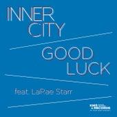 Good Luck by Inner City