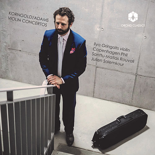 Adams & Korngold: Violin Concertos by Ilya Gringolts