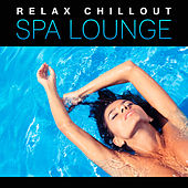 Relax Chillout Spa Lounge (The Best of Kamasutra Experience and Ambient Electronic Music for Your Mind & Body) by Chill Lounge Music System