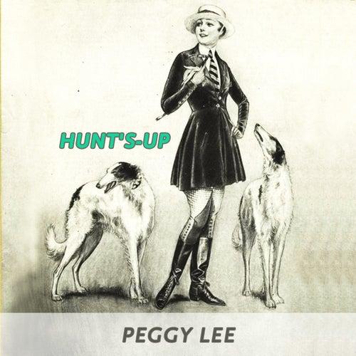 Hunt's-up von Peggy Lee