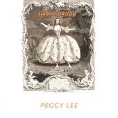 Happy For You de Peggy Lee
