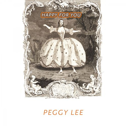 Happy For You von Peggy Lee