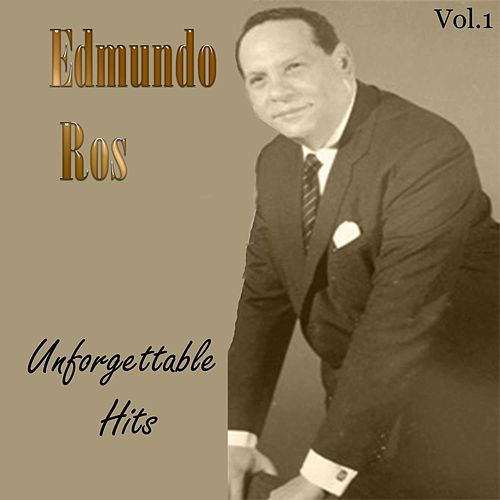Play & Download Edmundo Ros: Unforgettable Hits, Vol. 1 by Edmundo Ros | Napster