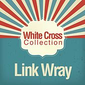 White Cross Collection by Link Wray