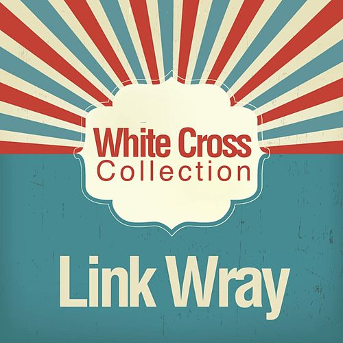 White Cross Collection von Link Wray
