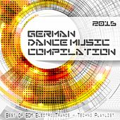 German Dance Music Compilation 2016 - Best of EDM, Electro, Trance & Techno Playlist von Various Artists