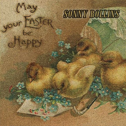 May your Easter be Happy di Sonny Rollins