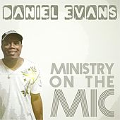 Play & Download Ministry on the Mic by Daniel Evans | Napster