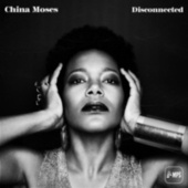 Disconnected by China Moses