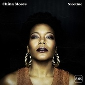 Play & Download Nicotine by China Moses | Napster