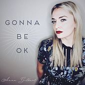 Play & Download Gonna Be OK by Anna Gilbert   Napster