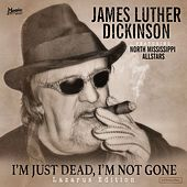 I'm Just Dead, I'm Not Gone (Lazarus Edition) by Jim Dickinson