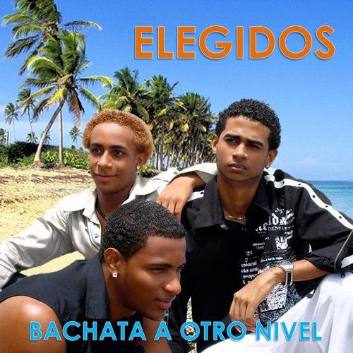 Bachata a Otro Nivel by Los Elegidos