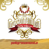 Play & Download Peligrosamente by La Incontenible Banda Astilleros | Napster