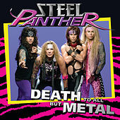 Play & Download Death To All But Metal by Steel Panther | Napster