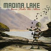 Never Take Us Alive by Madina Lake
