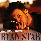 Last Train Home by Ryan Star