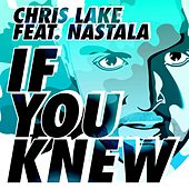 Play & Download If You Knew by Chris Lake | Napster