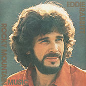 Play & Download Rocky Mountain Music by Eddie Rabbitt | Napster