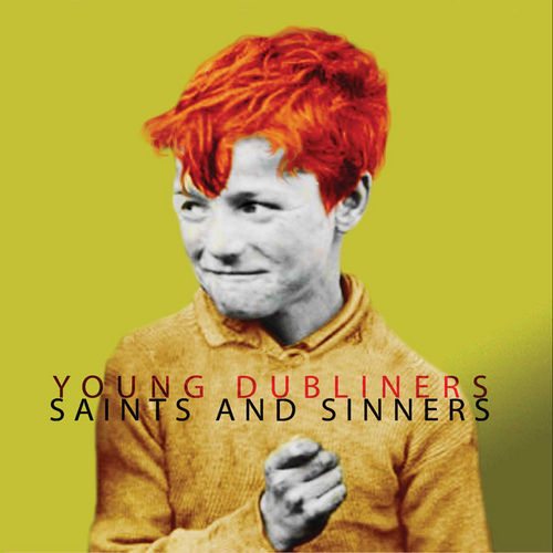 Play & Download Saints and Sinners by Young Dubliners | Napster