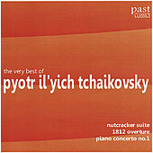 Play & Download The Very Best of Pyotr Il'yich Tchaikovsky by Various Artists | Napster