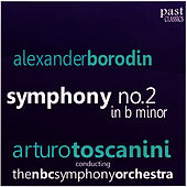 Play & Download Borodin: Symphony No. 2 in B Minor by NBC Symphony Orchestra | Napster