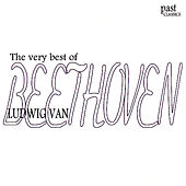 The Very Best of Ludwig van Beethoven by Various Artists