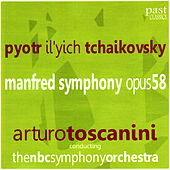 Play & Download Tchaikovsky: Manfred Symphony, Op. 58 by NBC Symphony Orchestra | Napster
