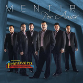 Play & Download Mentir Por Amor by Conjunto Primavera | Napster