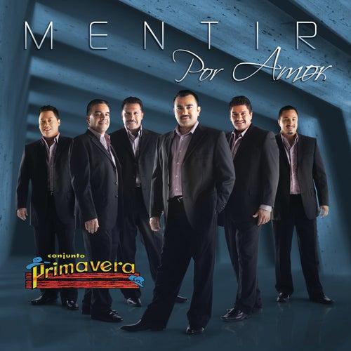 Play & Download Mentir Por Amor by Conjunto Primavera | Napster