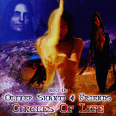 Best Of Oliver Shanti & Friends: Circles Of Life by Oliver Shanti