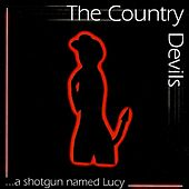 Play & Download A Shotgun Named Lucy by The Country Devils | Napster