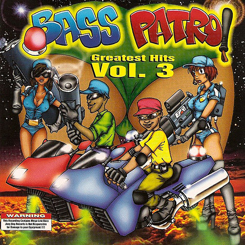 Greatest Hits Vol.3 by Bass Patrol