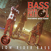 Low Rider Bass by Bass Patrol