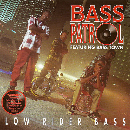 Play & Download Low Rider Bass by Bass Patrol | Napster