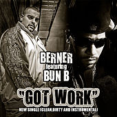 Play & Download Got Work by Berner | Napster