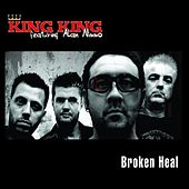 Play & Download Broken Heal by King King | Napster