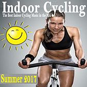 Indoor Cycling Summer 2017 (The Best Indoor Cycling Music Spinning in the Mix) & DJ Mix by Various Artists