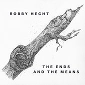 The Ends and the Means by Robby Hecht