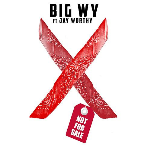 Play & Download Not for Sale (feat. Jay Worthy) by Big Wy | Napster