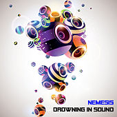 Play & Download Drowning in Sound by Nemesis | Napster