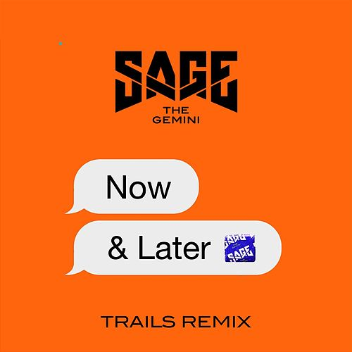 Now and Later (Trails Remix) by Sage The Gemini