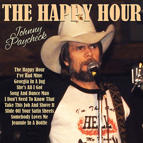 Play & Download The Happy Hour by Johnny Paycheck | Napster