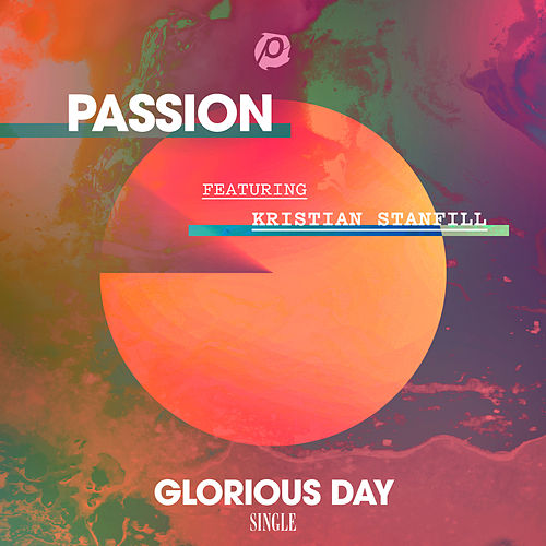 Play & Download Glorious Day (Radio Version) by Passion | Napster