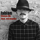 Play & Download Choose Me (feat. Jah'mayne) by Fabian | Napster