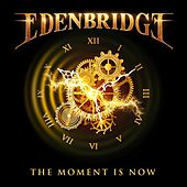 The Moment Is Now by Edenbridge