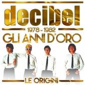 Le origini - Gli anni d'oro (1978 - 1982) di Decibel